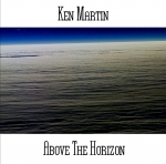 Ken Martin - Above The Horizon