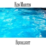 Ken Martin - Aqualight
