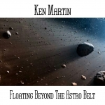 Ken Martin - Floating Beyond the Astro Belt