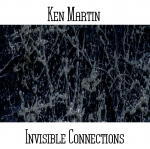 Ken Martin - Invisible Connections