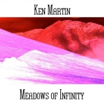 Ken Martin - Meadows of Infinity