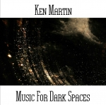 Ken Martin - Music For Dark Spaces