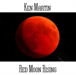Ken Martin - Red Moon Rising