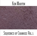 Ken Martin - Sequences of Changes Vol. 1