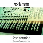 Ken Martin - Studio Sessions Vol 1 – 1971 – 1977