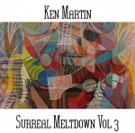 Ken Martin - Surreal Meltdown Vol.3