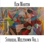 Ken Martin - Surreal Meltdown Vol.1
