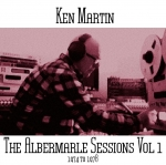 Ken Martin - The Albermarle Sessions Vol 1 (1974 – 1978)
