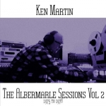Ken Martin - The Albermarle Sessions Vol 2 (1975 – 1978)