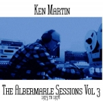Ken Martin - The Albermarle Sessions Vol 3 (1975 – 1978)