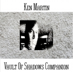 Ken Martin - Vault Of Shadows Companion
