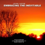 John Kerr - Embracing the Inevitable
