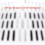 Jeffrey Koepper - MantraSequent