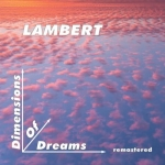 Lambert - Dimensions of Dreams remastered