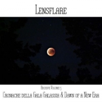 Lensflare - Cronache della Galassia + Dawn of a New Era