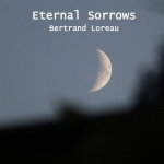 Bertrand Loreau - Eternal Sorrows