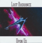 Lost Radiance - Upon Us