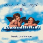 Gerald Jay Markoe - Music of the Angels II