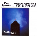 Peter Mergener - Let there be more Light (Creatures II)