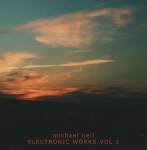 Michael Neil - Electronic Works Vol 1
