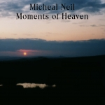 Michael Neil - Moments of Heaven