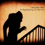 Michael Neil - Nosferatu – A Symphony of Horror