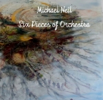 Michael Neil - Six Pieces of Orchestra