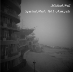 Michael Neil - Spectral Music Vol 1 – Kenopsia