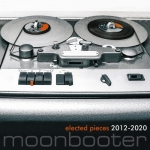 Moonbooter - Elected Pieces (2012-2020)