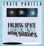 Craig Padilla - Folding Space And Melting Galaxies