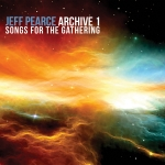 Jeff Pearce - Archive 1 Songs for the Gathering