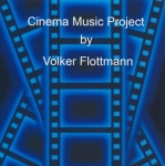 Projekt Gamma (Volker Flottmann) - Cinema Music Project