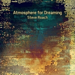 Steve Roach - Atmosphere for Dreaming