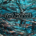 Steve Roach - Long Thoughts