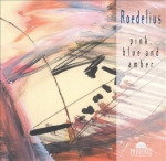 Roedelius - Pink, Blue and Amber