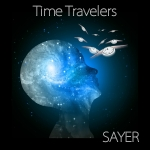Sayer - Time Travelers