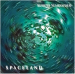 Robert Schroeder - Spaceland