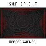 Son of Ohm - Deeper Ground