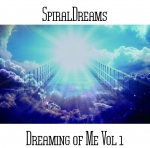 SpiralDreams - Dreaming of Me Vol. 1