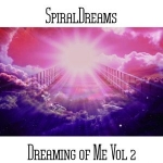 SpiralDreams - Dreaming of Me Vol. 2