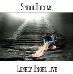SpiralDreams - Lonely Angel Live