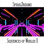 SpiralDreams - Sequences of Worlds II