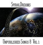 SpiralDreams - Unpublished Songs 8 Vol. 1