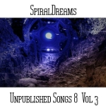 SpiralDreams - Unpublished Songs 8 Vol.3