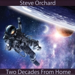 Steve Orchard - Two Decades from Home
