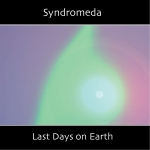 Syndromeda - Last Days On Earth