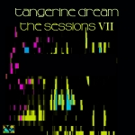 Tangerine Dream - The Sessions 7