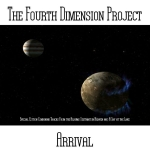 The Fourth Dimension Project - Arrival
