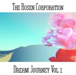 The Rosen Corporation - Dream Journey Vol. 1