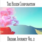 The Rosen Corporation - Dream Journey Vol. 2